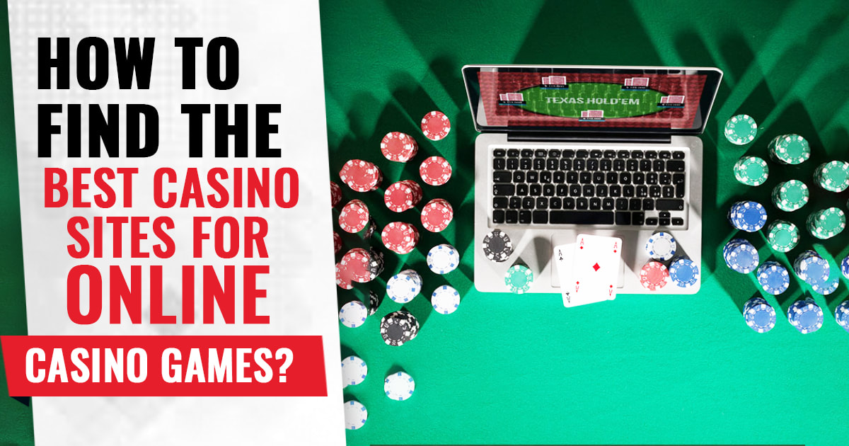 How To Find The Best Sites For Online Casino Games The Ultimate